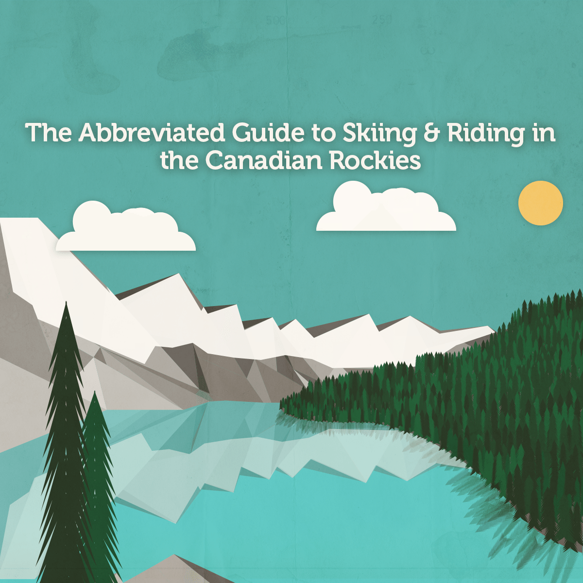 Guide to Skiing & Riding the Rockies
