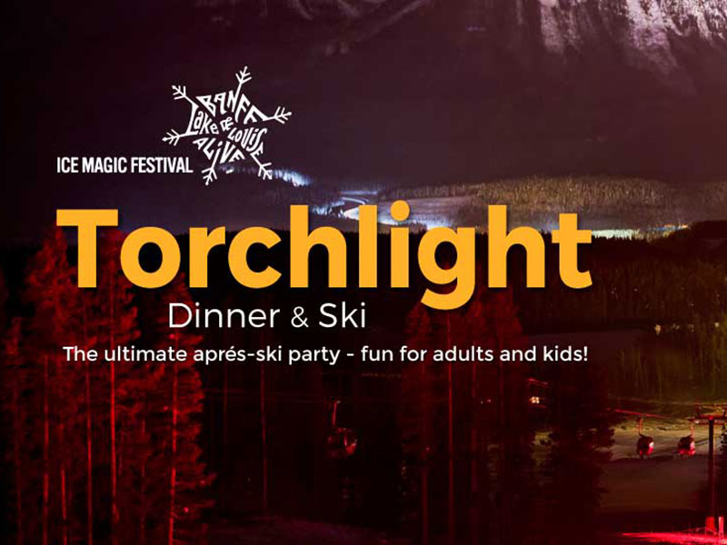 Torchlight Dinner & Ski - Ice Magic Special at Lake Louise Ski Resort